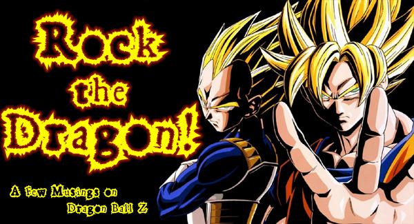 Dragon Dragon Rock The Dragon Dragon Ball z Rock The Dragon Musings on